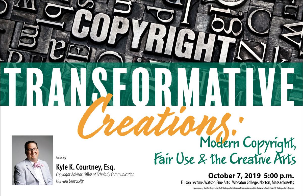 Transformative Creations Modern Copyright Fair Use And The Creative Arts Wheaton College Massachusetts