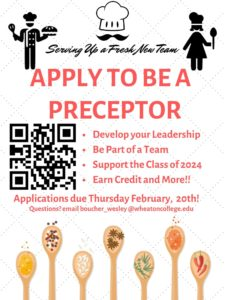 Apply to be a preceptor, develop your leadership, be part of a team, support the class of 2024, earn credit and more! Applications Due Thrusday February 20th. Questions? email boucher_wesley@wheatoncollege.edu