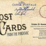 Poster advertising the gallery exhibition Postcards from the Pandemic. Style reference, vintage postcard style.