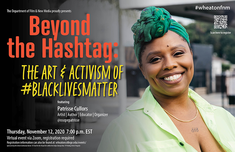 Poster advertising a virtual event Beyond the Hastag: The Art and Activism of #Blacklivesmatter featuring Patrisse Cullors