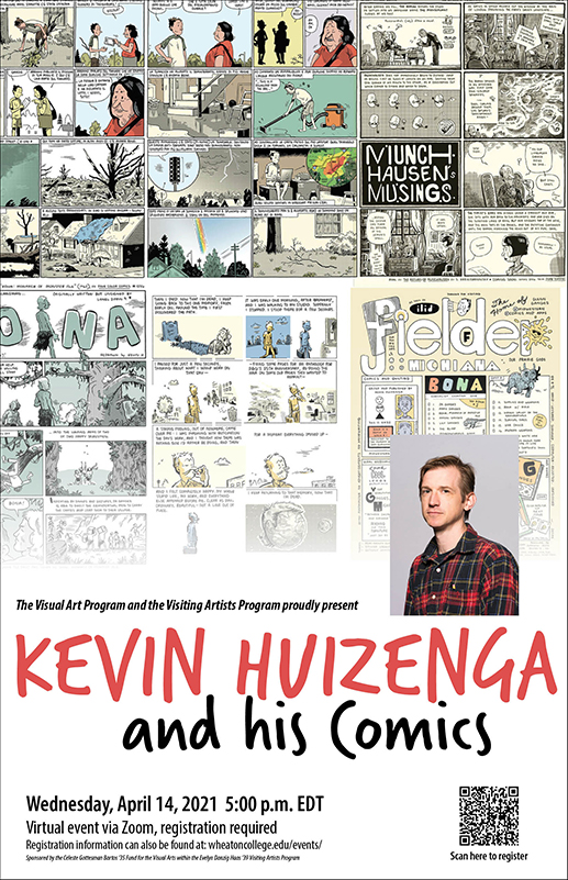 Poster advertising event entitled Kevin Huizenga and his Comics, to take place virtually via Zoom on Wednesday, April 14 at 5pm EDT. Images include a collage of Huizenga's comics and a headshot of the artist.